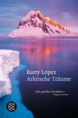 Arktische Träume von Lopez,  Barry, Strasmann,  Ilse