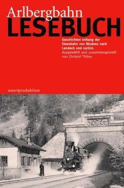 Arlbergbahn-Lesebuch von Thöny,  Christof