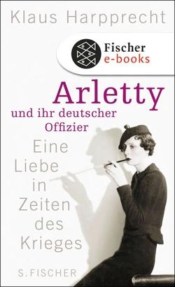 Arletty und ihr deutscher Offizier von Harpprecht,  Klaus