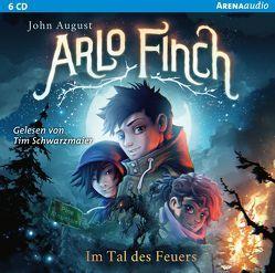 Arlo Finch (1). Im Tal des Feuers von August,  John, Freund,  Andrea, Freund,  Wieland, Schwarzmaier,  Tim