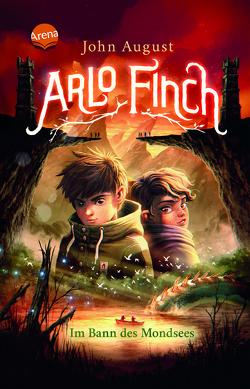 Arlo Finch (2). Im Bann des Mondsees von August,  John, Freund,  Wieland, Vogt,  Helge, Wandel,  Andrea