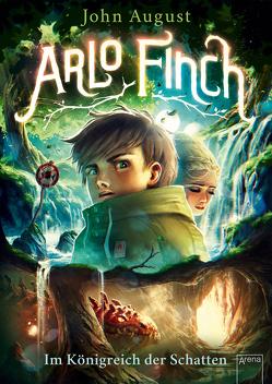 Arlo Finch (3). Im Königreich der Schatten von August,  John, Freund,  Wieland, Vogt,  Helge, Wandel,  Andrea