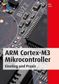 ARM Cortex-M3 Mikrocontroller von Jesse,  Ralf