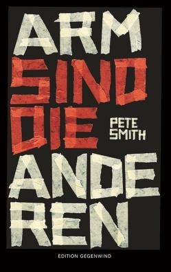 Arm sind die anderen von Smith,  Pete
