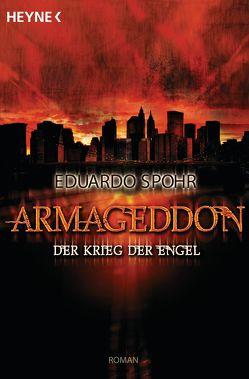 Armageddon – Der Krieg der Engel von Lötscher,  Susanne, Spohr,  Eduardo