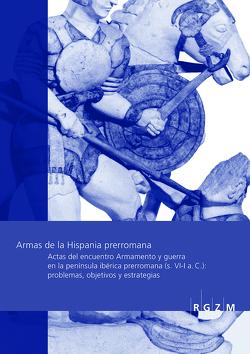 Armas de la Hispania prerromana von Graells i Fabregat,  Raimon, Marzoli,  Dirce