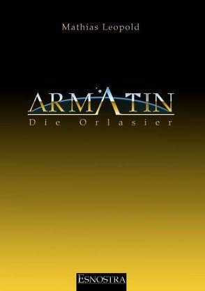 Armatin – Die Orlasier von Leopold,  Mathias
