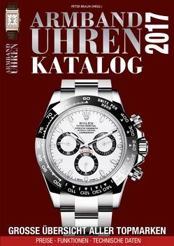 Armbanduhren Katalog 2017 von Braun,  Peter