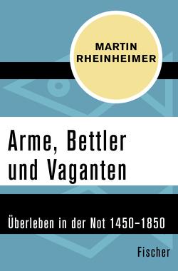 Arme, Bettler und Vaganten von Rheinheimer,  Martin