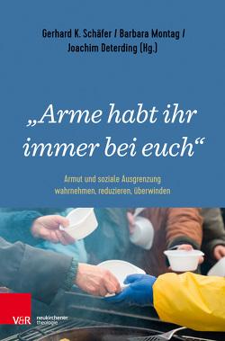 """""""Arme habt ihr immer bei euch"""" von Deterding,  Joachim, Montag,  Barbara, Schäfer,  Gerhard K, Starke,  Ekkehard"""