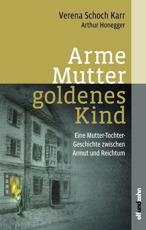 Arme Mutter- Goldenes Kind von Honegger,  Arthur, Schoch Karr,  Verena