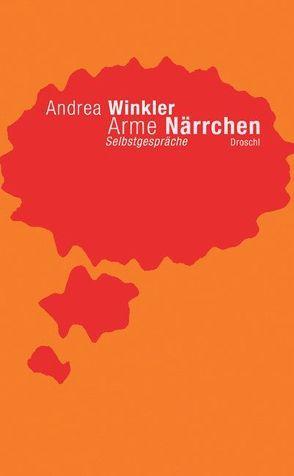 Arme Närrchen von Winkler,  Andrea