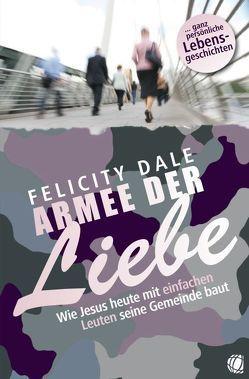 Armee der Liebe von Dale,  Felicity