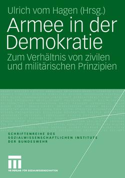 Armee in der Demokratie von Hagen,  Ulrich