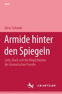 Armide hinter den Spiegeln von Schmidt,  Dörte