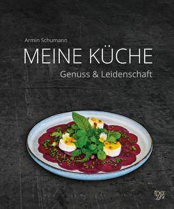 Armin Schumann – Meine Küche von Armin,  Schumann