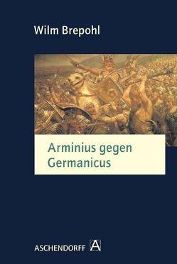 Arminius gegen Germanicus von Brepohl,  Wilm