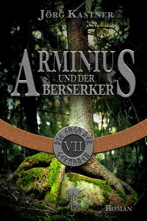 Arminius und der Berserker von Kastner,  Jörg