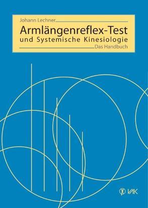 Armlängenreflex-Test und Systemische Kinesiologie von Krieger,  Rolf, Lechner,  Johann
