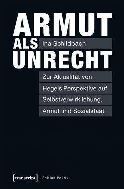 Armut als Unrecht von Schildbach,  Ina