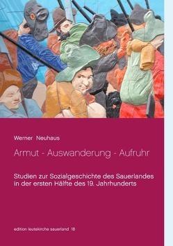 Armut – Auswanderung – Aufruhr von Neuhaus,  Werner