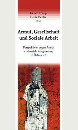 Armut, Gesellschaft und Soziale Arbeit von Knapp,  Gerald, Pichler,  Heinz