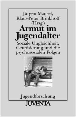 Armut im Jugendalter von Brinkhoff,  Klaus-Peter, Mansel,  Jürgen