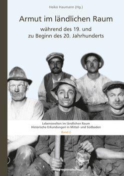 Armut im ländlichen Raum während des 19. und zu Beginn des 20. Jahrhunderts von Haumann,  Heiko