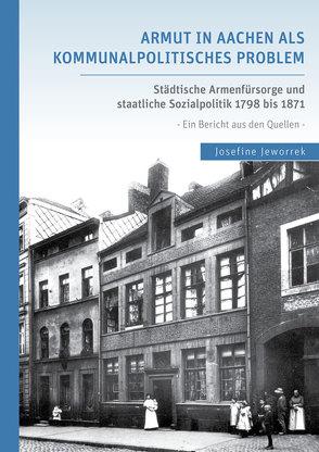 Armut in Aachen als kommunalpolitisches Problem von Jeworrek,  Josefine