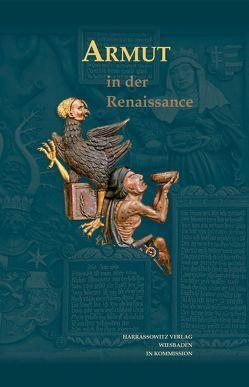Armut in der Renaissance von Bergdolt,  Klaus, Schmitt,  Lothar, Tönnesmann,  Andreas
