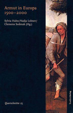Armut in Europa 1500-2000 von Hahn,  Sylvia, Lobner,  Nadja Maria, Sedmak,  Clemens