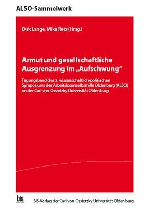 """Armut und gesellschaftliche Ausgrenzung im """"Aufschwung"""" von Lange,  Dirk, Retz,  Mike"""