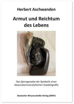 Armut und Reichtum des Lebens von Aschwanden,  Herbert