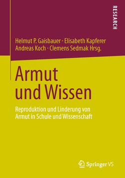 Armut und Wissen von Gaisbauer,  Helmut P., Kapferer,  Elisabeth, Koch,  Andreas, Sedmak,  Clemens