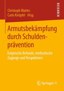 Armutsbekämpfung durch Schuldenprävention von Knöpfel,  Carlo, Mattes,  Christoph