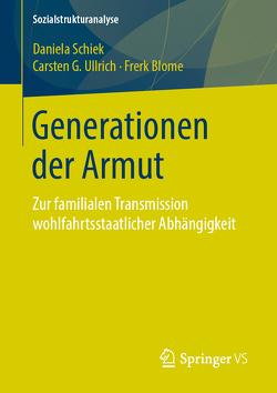 Armutsgenerationen von Blome,  Frerk, Schiek,  Daniela, Ullrich,  Carsten G.