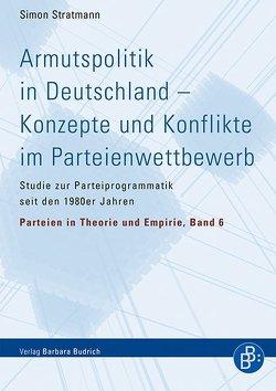 Armutspolitik in Deutschland – Konzepte und Konflikte im Parteienwettbewerb von Stratmann,  Simon