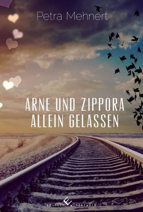 Arne und Zippora – Allein gelassen von Mehnert,  Petra