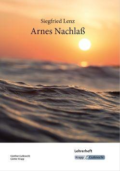 Arnes Nachlass Lehrerheft – Siegfried Lenz von Gutknecht,  Günther, Krapp,  Günter