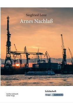 Arnes Nachlass Schülerheft – Siegfried Lenz, von Gutknecht,  Günther, Krapp,  Günter