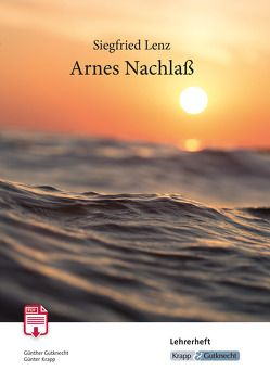 Arnes Nachlass – Siegfried Lenz von Gutknecht,  Günther, Krapp,  Günter
