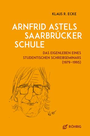 Arnfrid Astels Saarbrücker Schule von Ecke,  Klaus R.