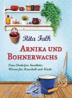 Arnika und Bohnerwachs von Falk,  Rita