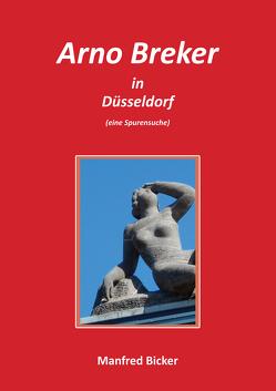 Arno Breker in Düsseldorf von Bicker,  Manfred
