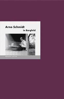 Arno Schmidt in Bargfeld von Fischer,  Angelika, Fischer,  Bernd Erhard