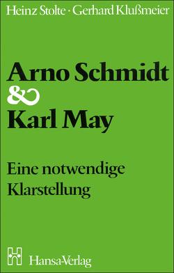 Arno Schmidt und Karl May von Klussmeier,  Gerhard, Stolte,  Heinz