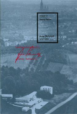 Arno Schmidt und Ulm von Patzer,  Georg