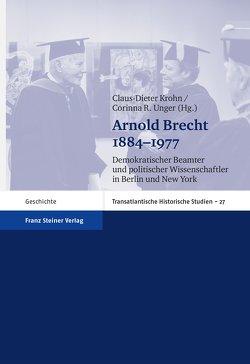 Arnold Brecht 1884–1977 von Krohn,  Claus-Dieter, Unger,  Corinna R.