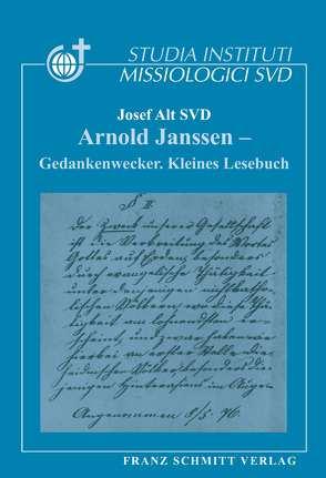 Arnold Janssen – Gedankenwecker von Alt SVD,  Josef