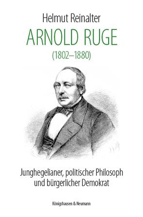 Arnold Ruge (1802-1880) von Reinalter,  Helmut